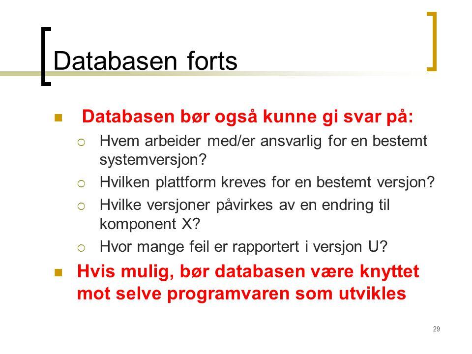 Databasen forts Databasen bør også kunne gi svar på: