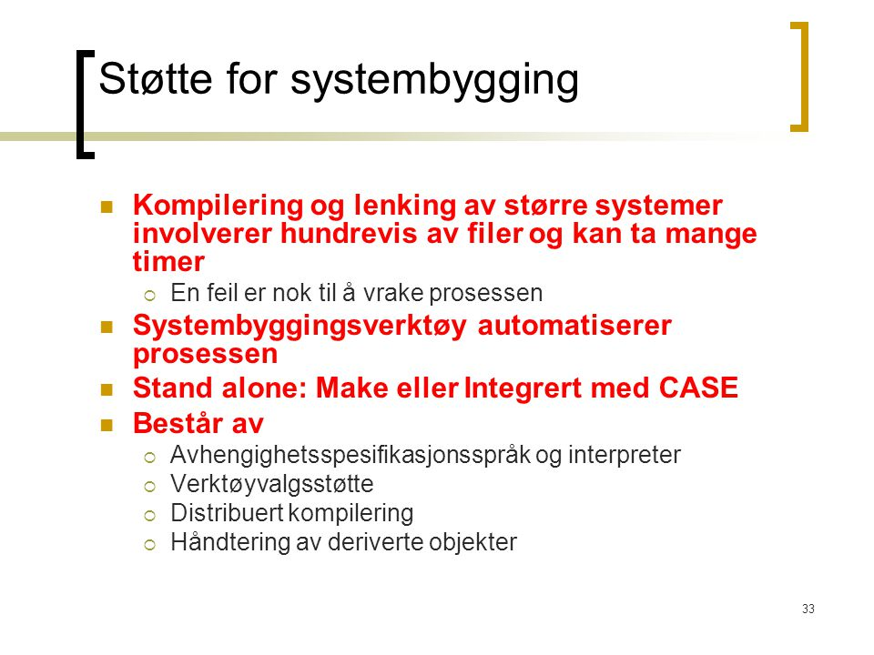 Støtte for systembygging