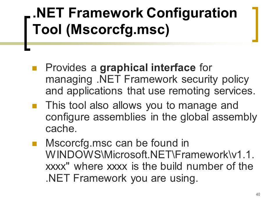 .NET Framework Configuration Tool (Mscorcfg.msc)