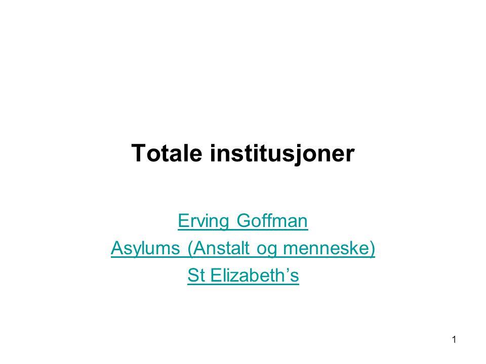 Erving Goffman Asylums (Anstalt og menneske) St Elizabeth's