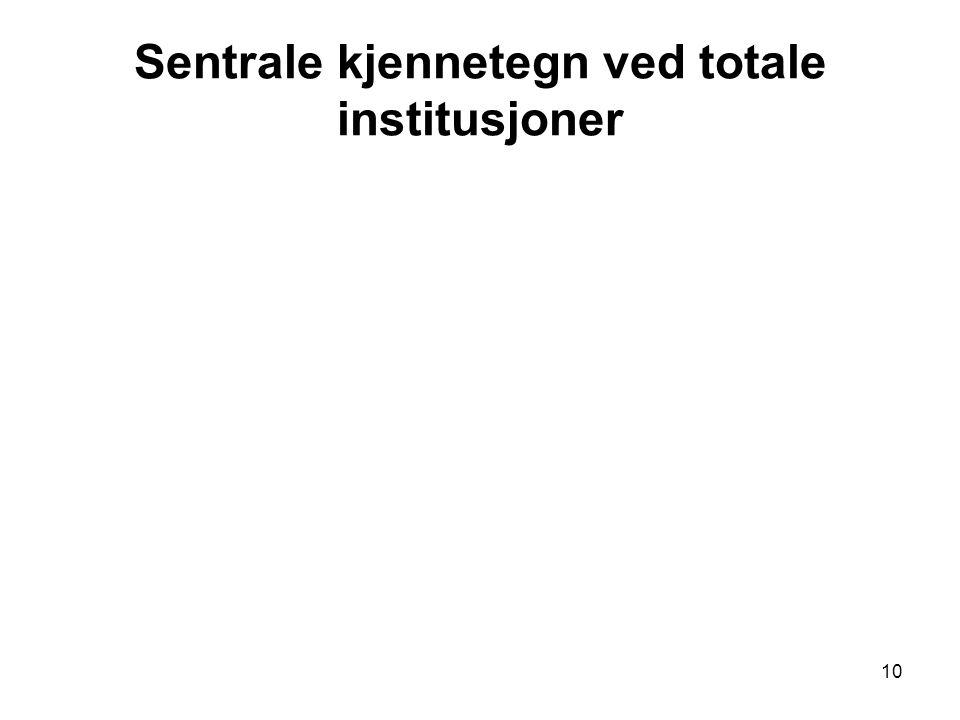 Sentrale kjennetegn ved totale institusjoner