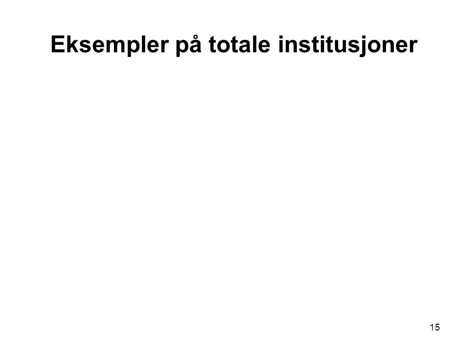 Eksempler på totale institusjoner