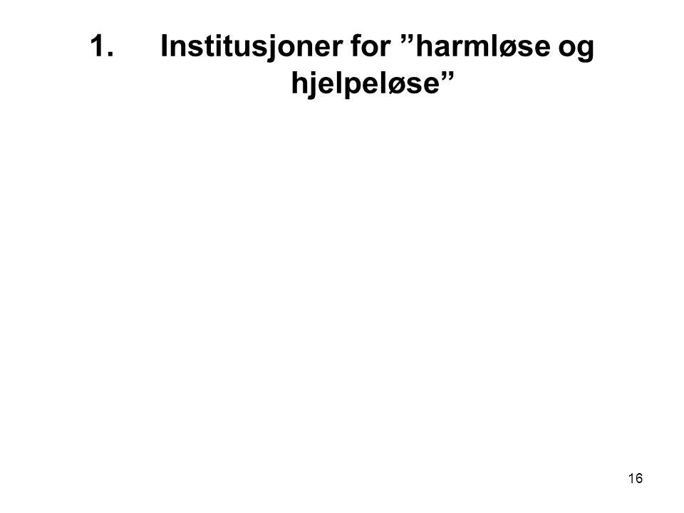 Institusjoner for harmløse og hjelpeløse