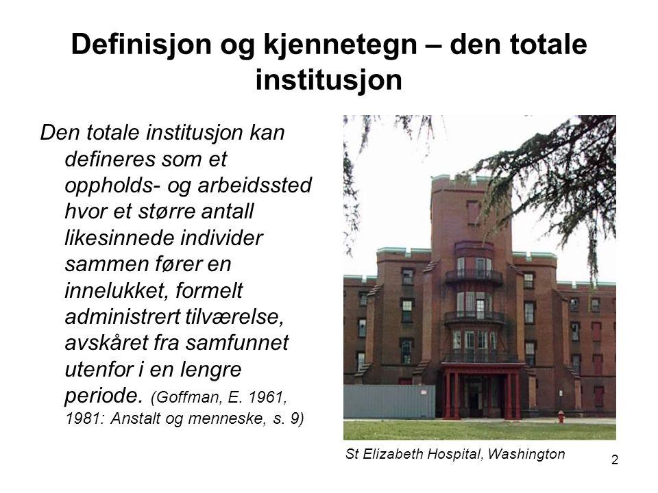Definisjon og kjennetegn – den totale institusjon