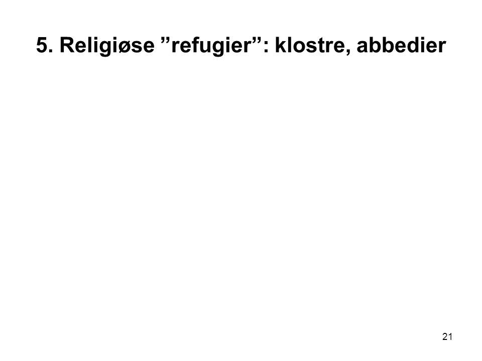 5. Religiøse refugier : klostre, abbedier