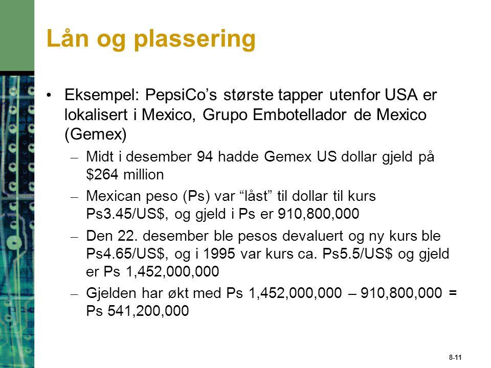 Lån og plassering Eksempel: PepsiCo's største tapper utenfor USA er lokalisert i Mexico, Grupo Embotellador de Mexico (Gemex)