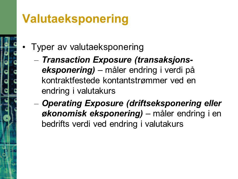 Valutaeksponering Typer av valutaeksponering