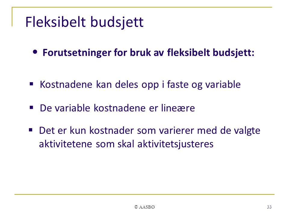 Fleksibelt budsjett Forutsetninger for bruk av fleksibelt budsjett: