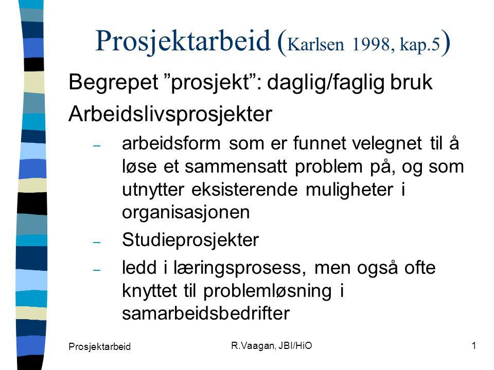 Prosjektarbeid (Karlsen 1998, kap.5)