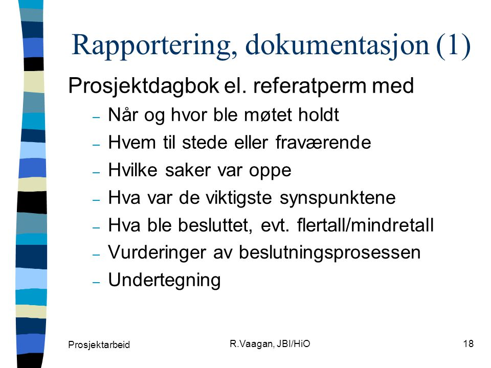 Rapportering, dokumentasjon (1)
