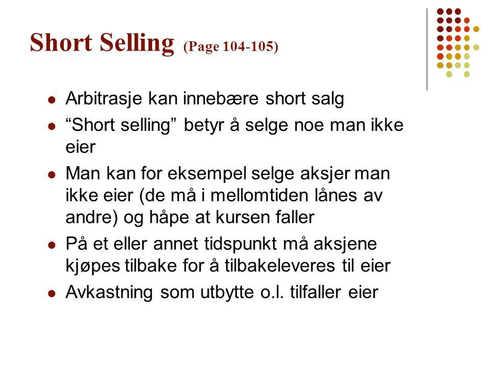 Short Selling (Page 104-105) Arbitrasje kan innebære short salg