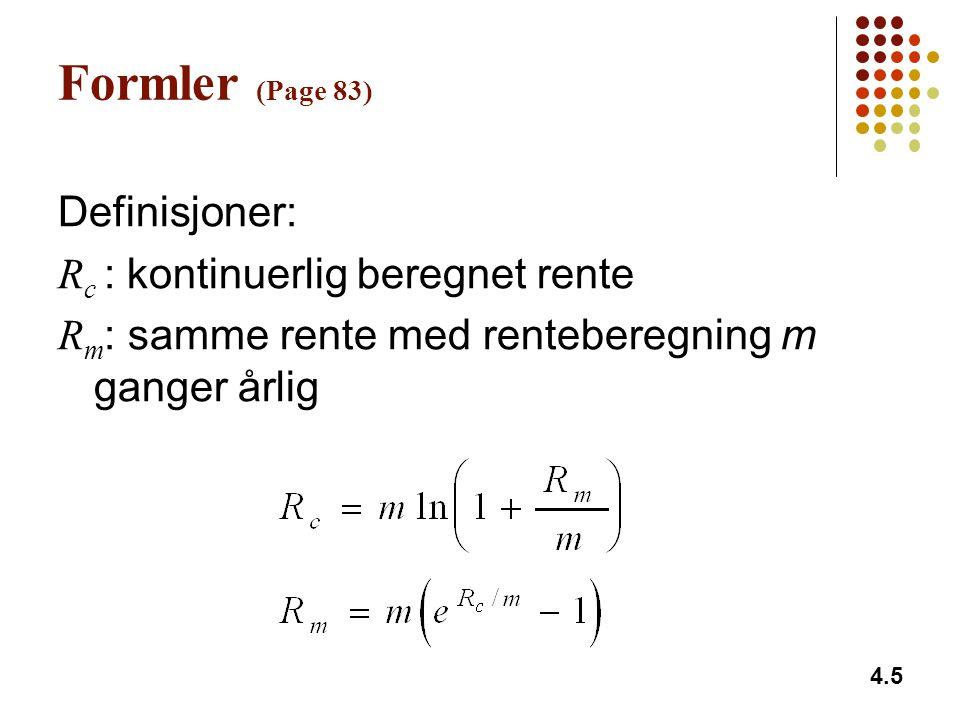 Formler (Page 83) Definisjoner: Rc : kontinuerlig beregnet rente