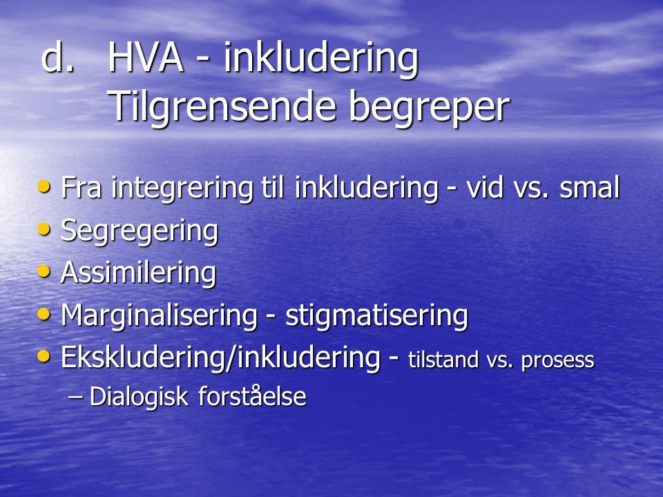 d. HVA - inkludering Tilgrensende begreper