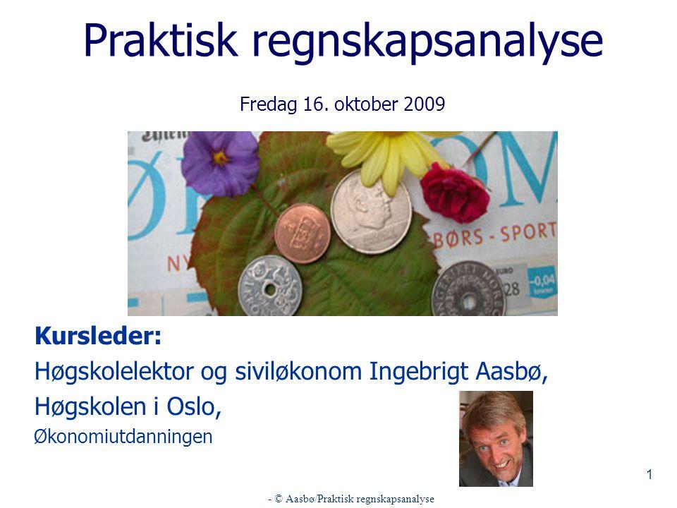 Praktisk regnskapsanalyse Fredag 16. oktober 2009