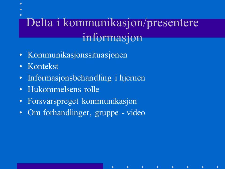 Delta i kommunikasjon/presentere informasjon