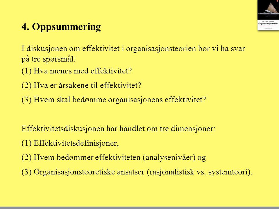 4. Oppsummering I diskusjonen om effektivitet i organisasjonsteorien bør vi ha svar på tre spørsmål: