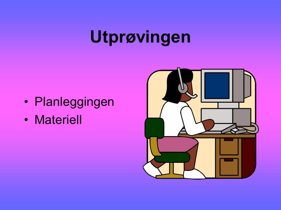 Utprøvingen Planleggingen Materiell