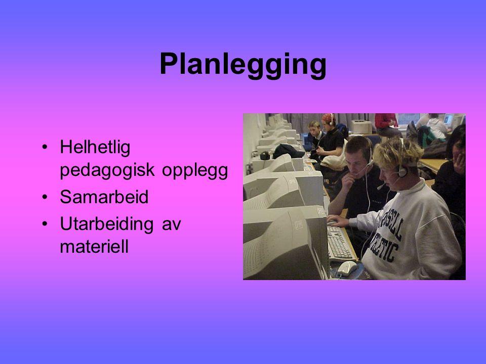 Planlegging Helhetlig pedagogisk opplegg Samarbeid