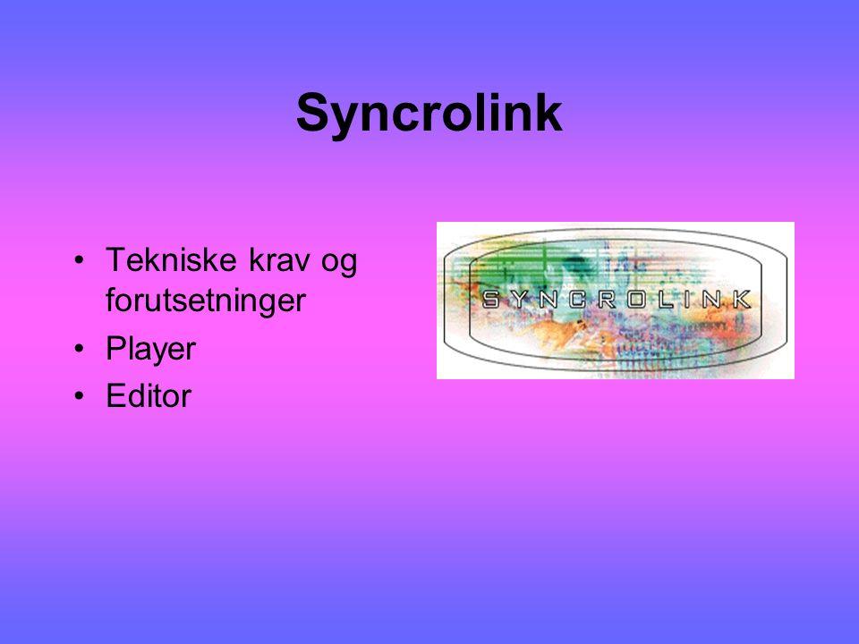 Syncrolink Tekniske krav og forutsetninger Player Editor