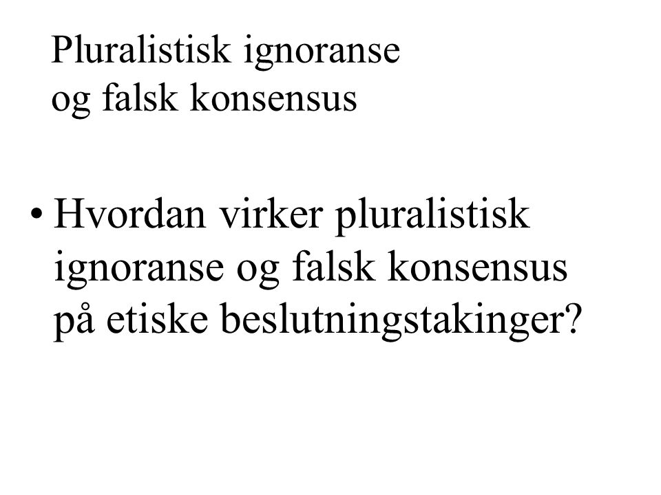Pluralistisk ignoranse og falsk konsensus