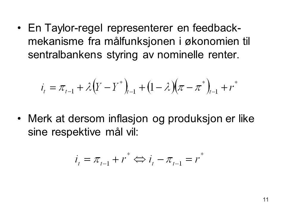 En Taylor-regel representerer en feedback-mekanisme fra målfunksjonen i økonomien til sentralbankens styring av nominelle renter.