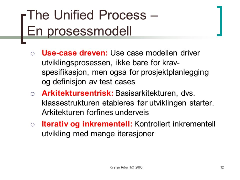 The Unified Process – En prosessmodell