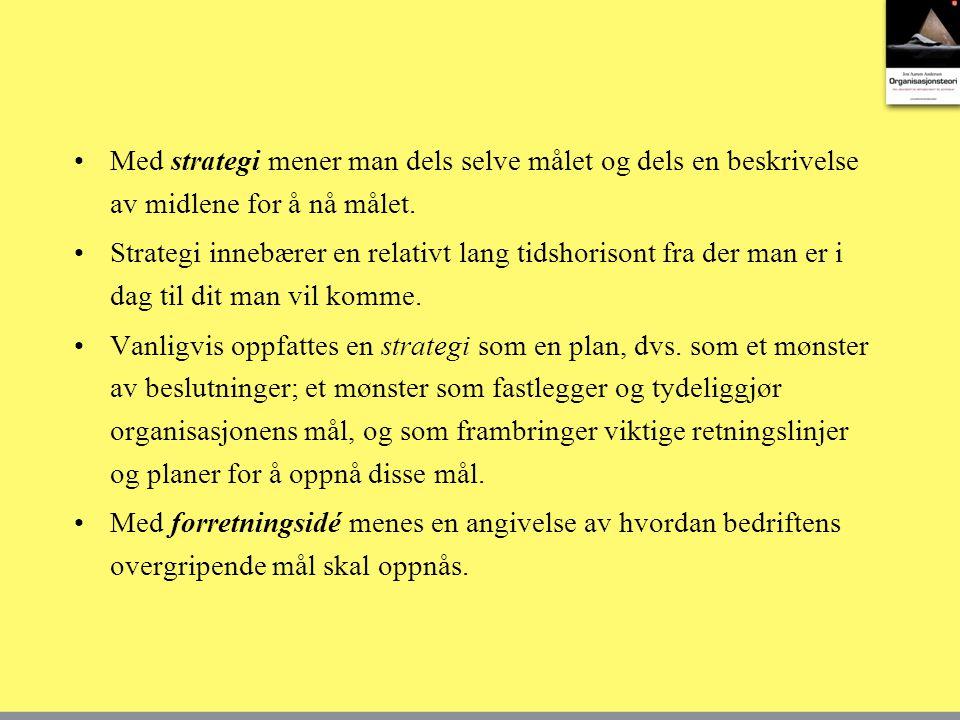 Med strategi mener man dels selve målet og dels en beskrivelse av midlene for å nå målet.