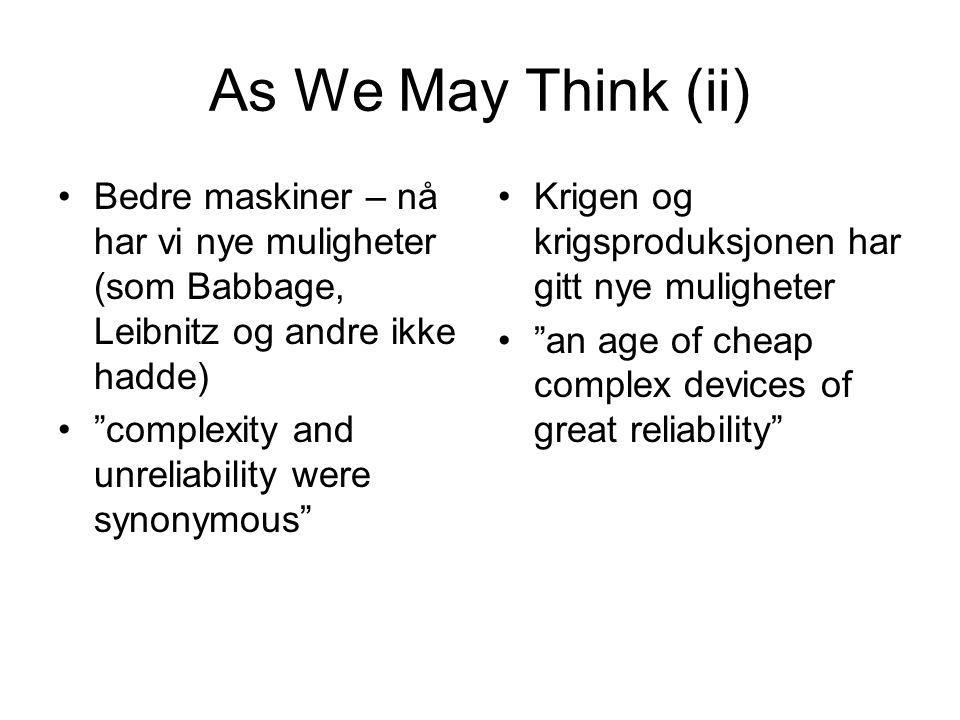 As We May Think (ii) Bedre maskiner – nå har vi nye muligheter (som Babbage, Leibnitz og andre ikke hadde)