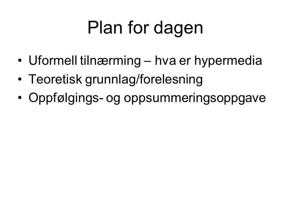 Plan for dagen Uformell tilnærming – hva er hypermedia