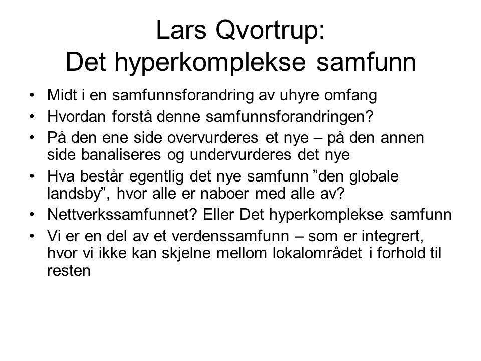 Lars Qvortrup: Det hyperkomplekse samfunn