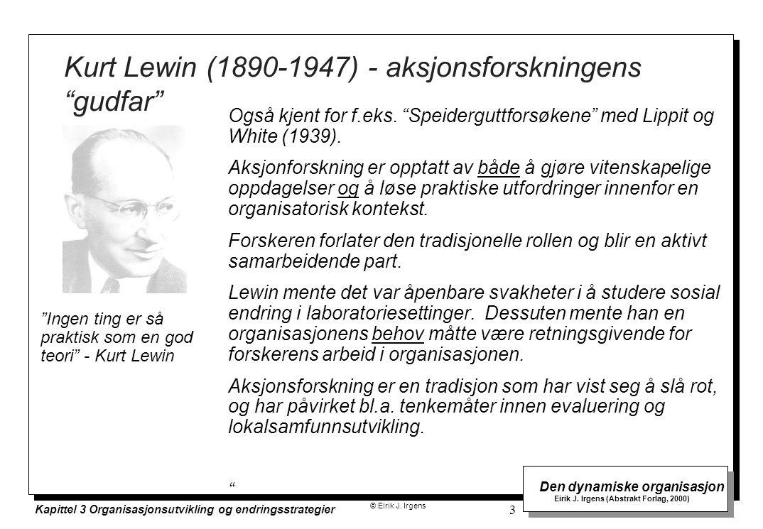 Kurt Lewin (1890-1947) - aksjonsforskningens gudfar