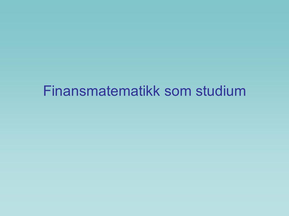 Finansmatematikk som studium