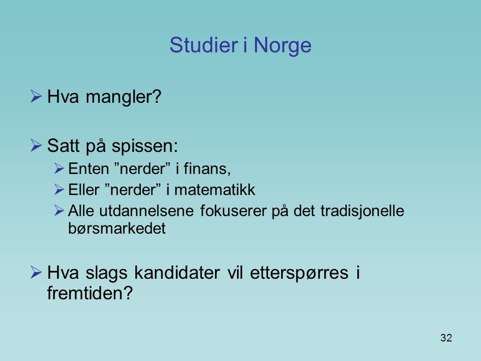 Studier i Norge Hva mangler Satt på spissen: