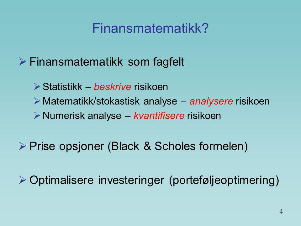Finansmatematikk Finansmatematikk som fagfelt