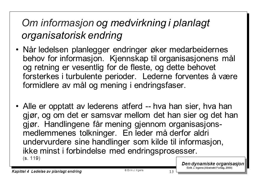 Om informasjon og medvirkning i planlagt organisatorisk endring