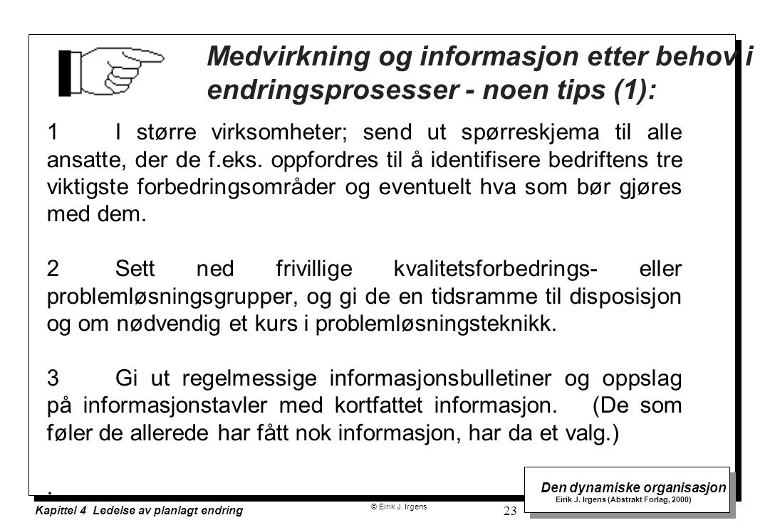 Medvirkning og informasjon etter behov i endringsprosesser - noen tips (1):