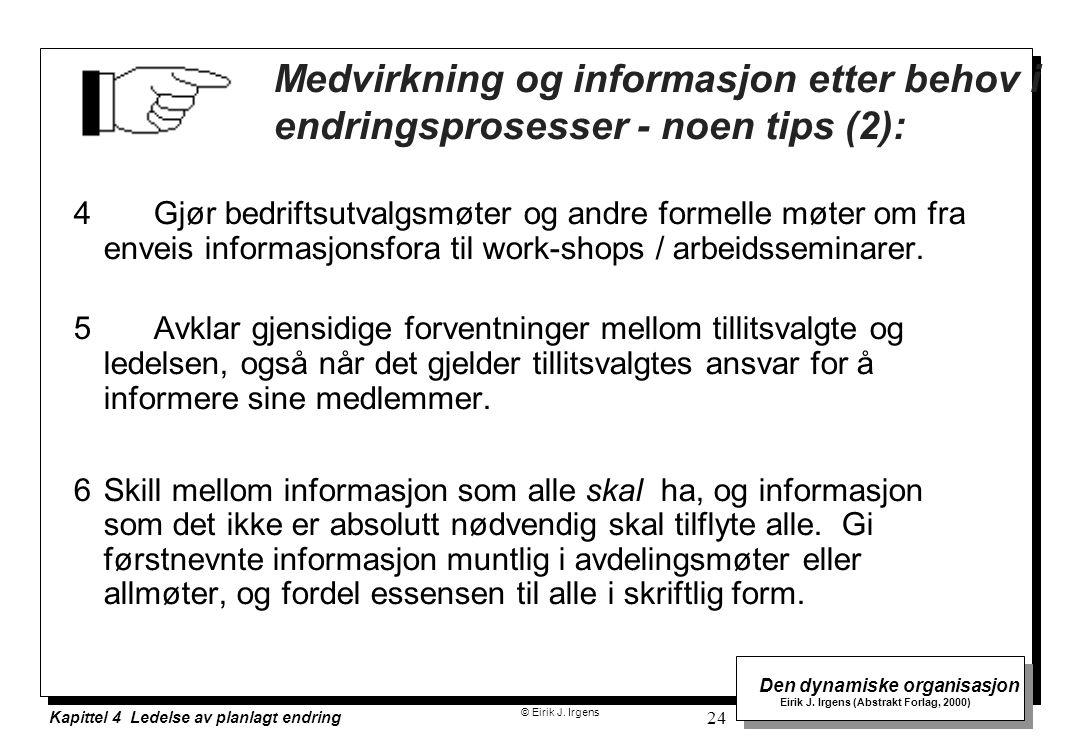 Medvirkning og informasjon etter behov i endringsprosesser - noen tips (2):