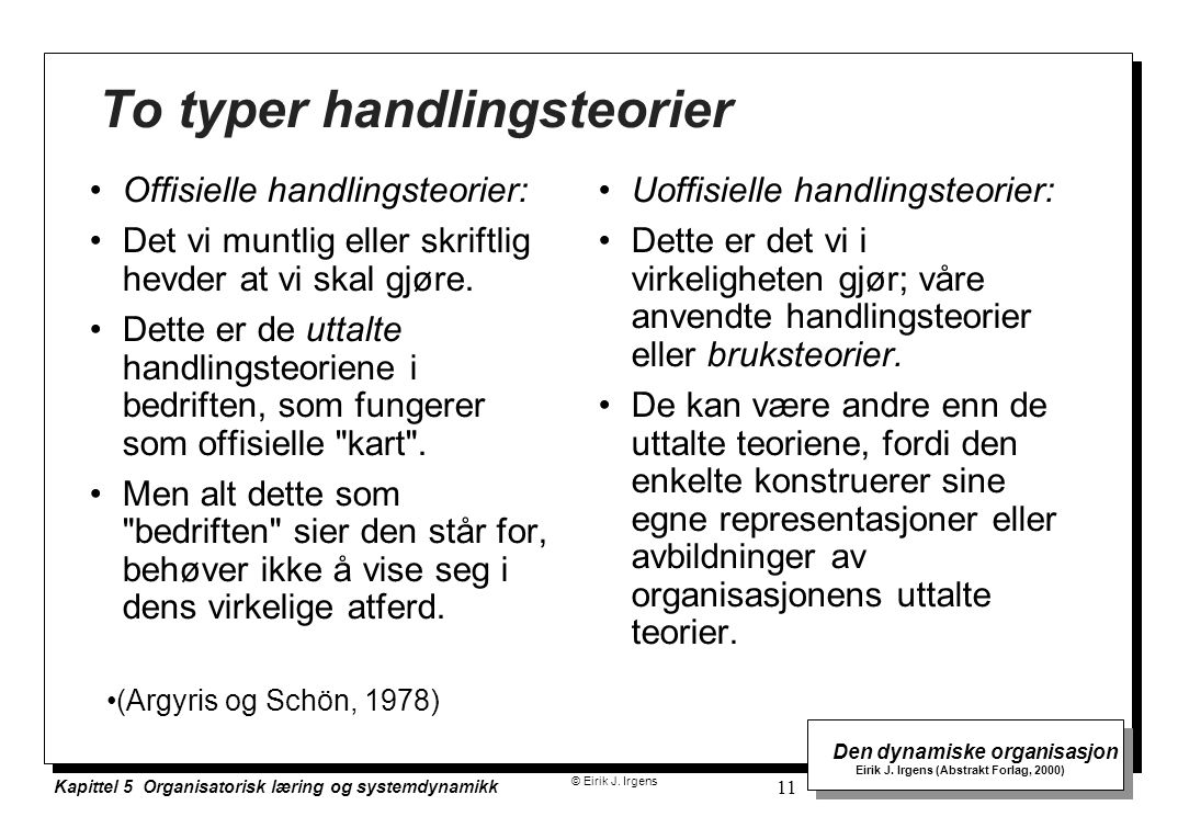 To typer handlingsteorier