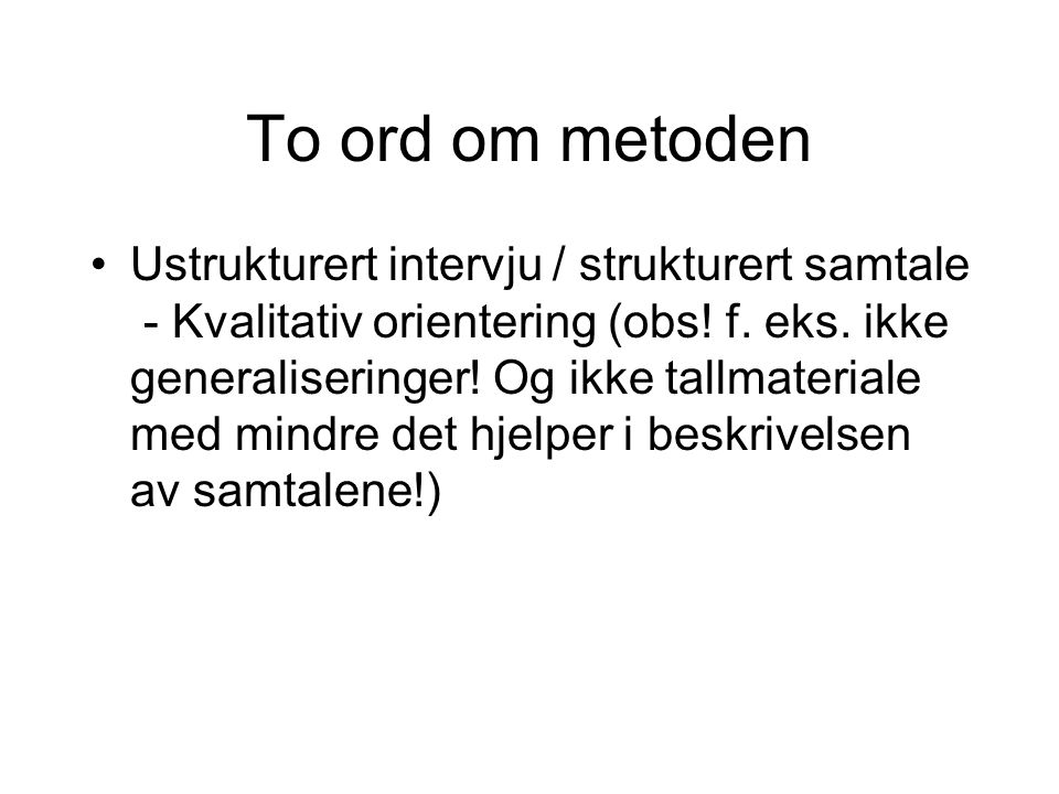 To ord om metoden