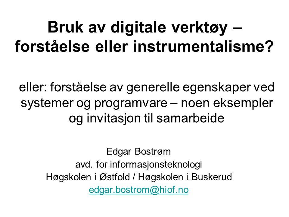 Bruk av digitale verktøy – forståelse eller instrumentalisme