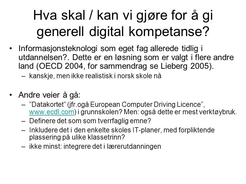 Hva skal / kan vi gjøre for å gi generell digital kompetanse