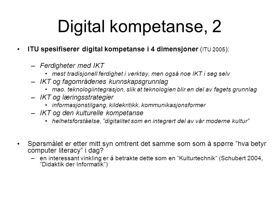 Digital kompetanse, 2 ITU spesifiserer digital kompetanse i 4 dimensjoner (ITU 2005): Ferdigheter med IKT.