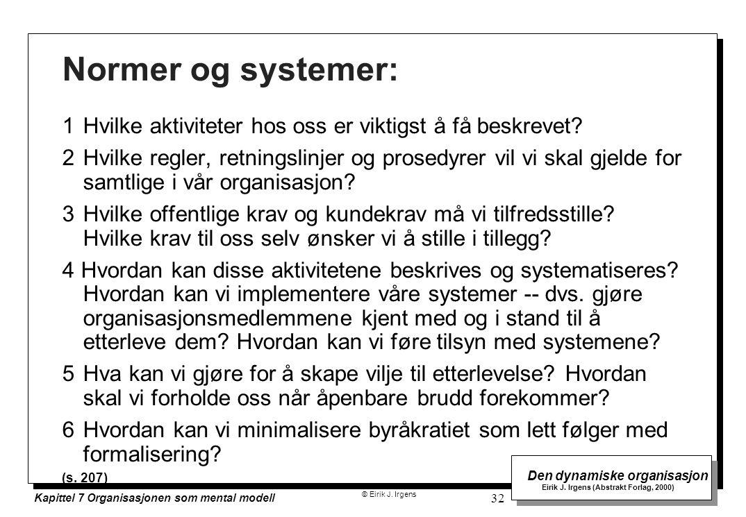 Normer og systemer: 1 Hvilke aktiviteter hos oss er viktigst å få beskrevet