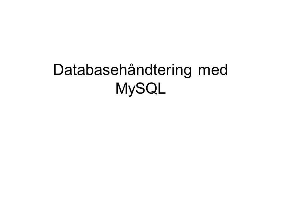 Databasehåndtering med MySQL