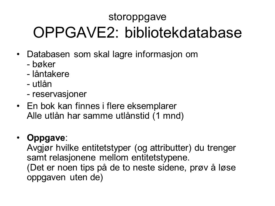 storoppgave OPPGAVE2: bibliotekdatabase