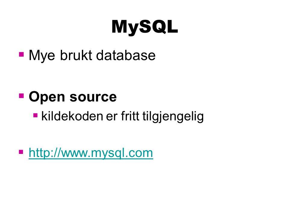 MySQL Mye brukt database Open source kildekoden er fritt tilgjengelig