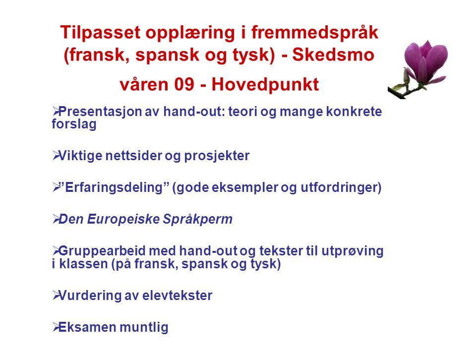 Tilpasset opplæring i fremmedspråk (fransk, spansk og tysk) - Skedsmo våren 09 - Hovedpunkt