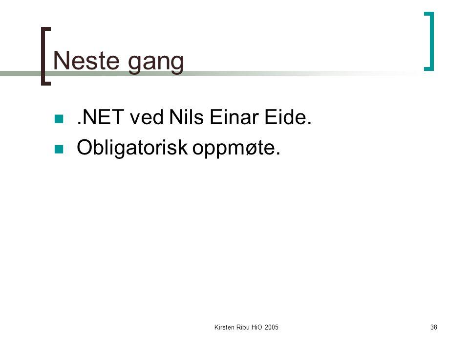 Neste gang .NET ved Nils Einar Eide. Obligatorisk oppmøte.