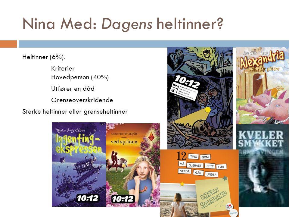 Nina Med: Dagens heltinner
