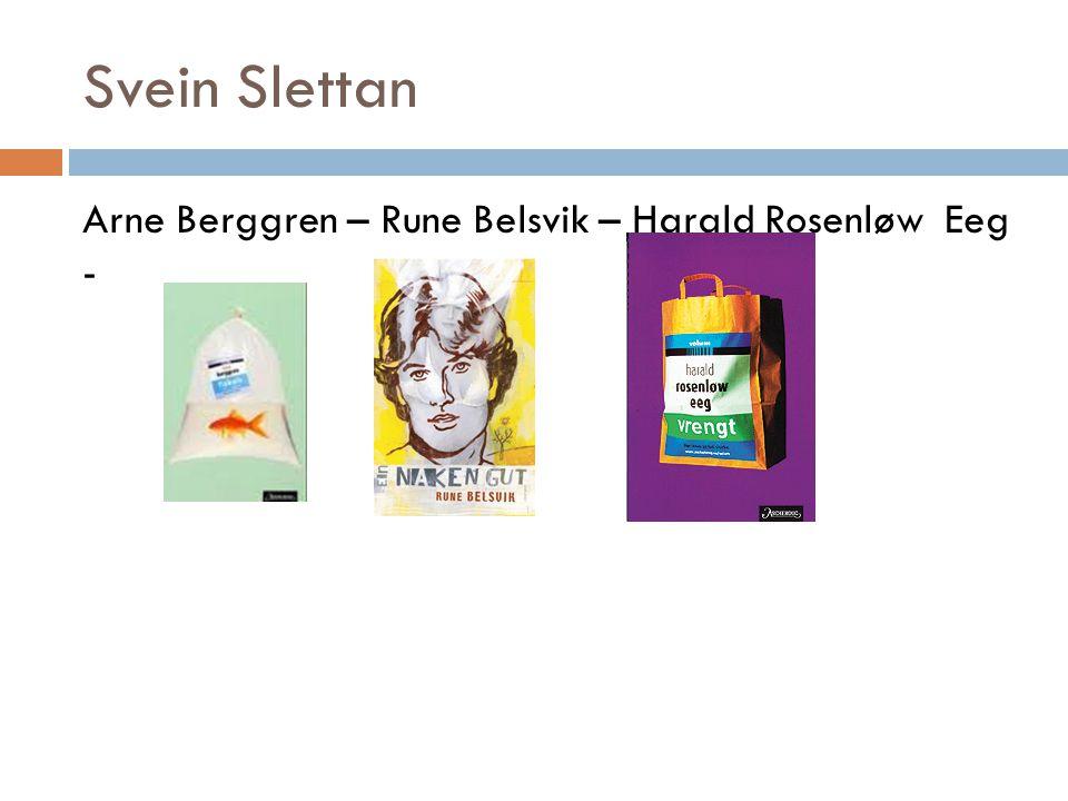 Svein Slettan Arne Berggren – Rune Belsvik – Harald Rosenløw Eeg -